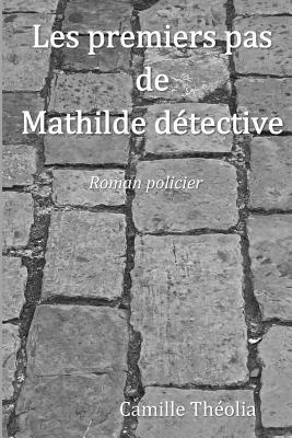 Les Premiers Pas De Mathilde Detective