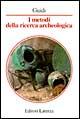 I metodi della ricerca archeologica