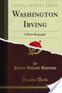 Washington Irving: A Short Biography
