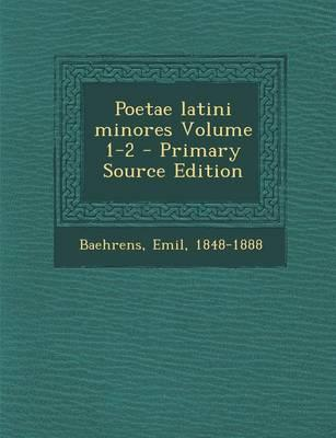 Poetae Latini Minores Volume 1-2 - Primary Source Edition