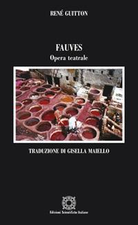 Fauves. Opera teatrale