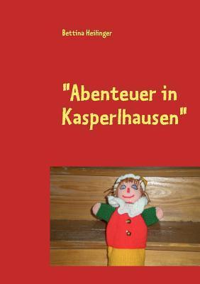 """Abenteuer in Kasperlhausen"""