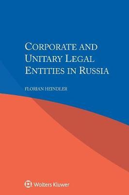 Corporate and Unitary Legal Entities in Russia