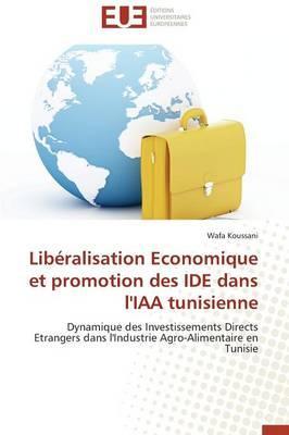 Liberalisation Economique et Promotion des Ide Dans l'Iaa Tunisienne