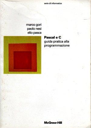Pascal e C. Guida pratica alla programmazione