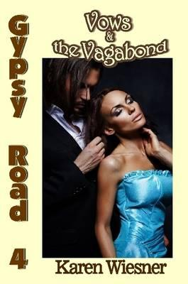 Vows & the Vagabond, Book 4 of the Gypsy Road Series