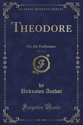 Theodore, Vol. 4 of 4