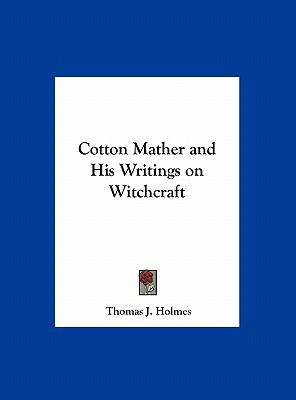 Cotton Mather and His Writings on Witchcraft