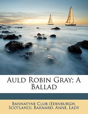 Auld Robin Gray; A Ballad
