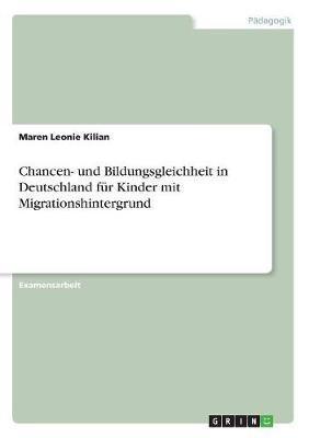 Chancen- und Bildungsgleichheit in Deutschland für Kinder mit Migrationshintergrund