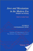 Studies in Contemporary Jewry : Volume VII: Jews and Messianism in the Modern Era: Metaphor and Meaning