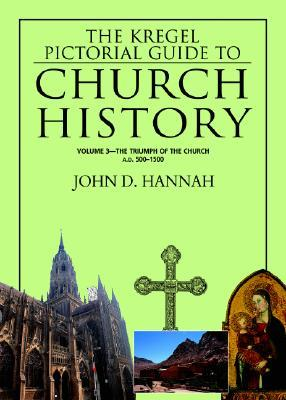 The Kregel Pictorial Guide to Church History