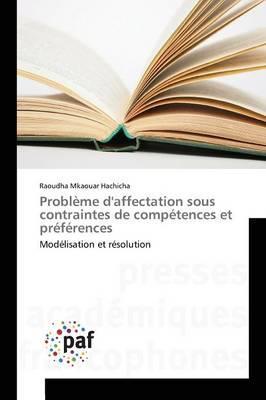 Probleme d'Affectation Sous Contraintes de Compétences et Preferences