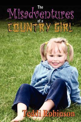 The Misadventures of a Country Girl