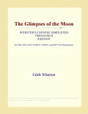 The Glimpses of the Moon (Webster's Chinese Simplified Thesaurus Edition)