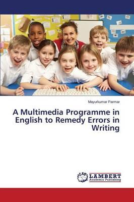 A Multimedia Programme in English to Remedy Errors in Writing