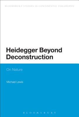 Heidegger Beyond Deconstruction