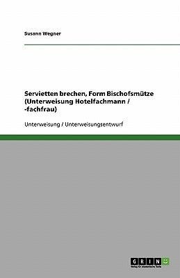 Servietten brechen, Form Bischofsmütze (Unterweisung Hotelfachmann / -fachfrau)