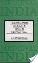 Historiography, Religion, and State in Medieval India