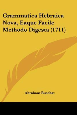 Grammatica Hebraica Nova, Eaque Facile Methodo Digesta (1711)