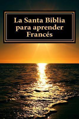 La Santa Biblia Para Aprender Frances