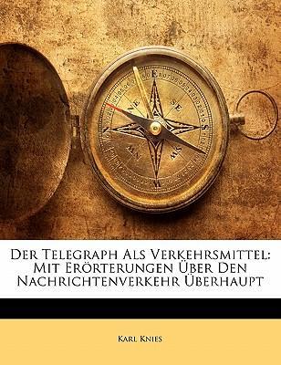 Der Telegraph Als Verkehrsmittel