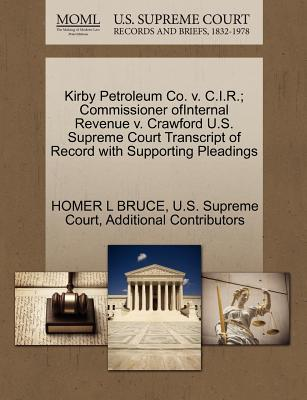 Kirby Petroleum Co. V. C.I.R; Commissioner Ofinternal Revenue V. Crawford U.S. Supreme Court Transcript of Record with Supporting Pleadings