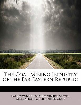 The Coal Mining Industry of the Far Eastern Republic