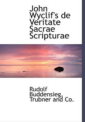 John Wyclif's de Veritate Sacrae Scripturae