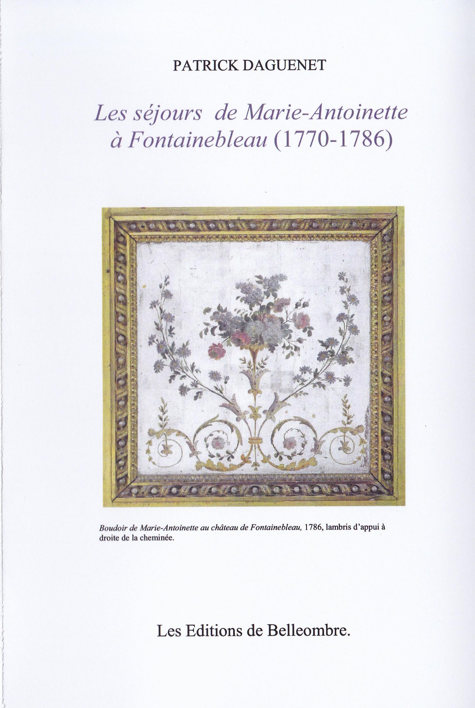 Les sejours de Marie-Antoinette à Fontainebleu (1770-1786)