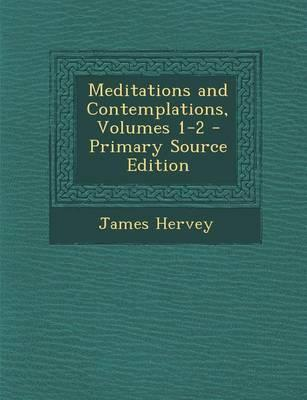 Meditations and Contemplations, Volumes 1-2 - Primary Source Edition
