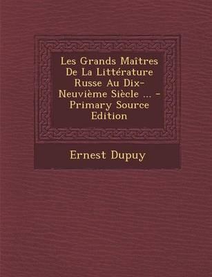 Les Grands Maitres de La Litterature Russe Au Dix-Neuvieme Siecle ...