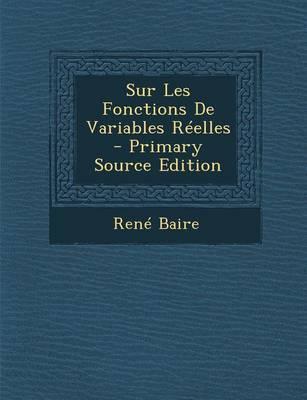 Sur Les Fonctions de Variables Reelles - Primary Source Edition