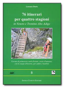 Settantasei itinerari per quattro stagioni in Veneto e Trentino Alto Adige