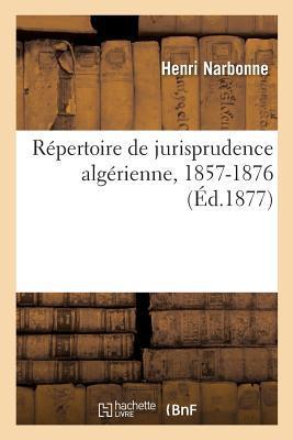 Repertoire de Jurisprudence Algerienne, 1857-1876