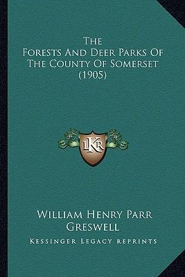The Forests and Deer Parks of the County of Somerset (1905)