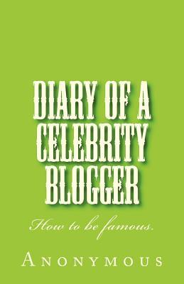 Diary of a Celebrity Blogger