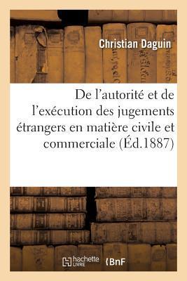 De l'Autorite et de l'Execution des Jugements Étrangers en Matière Civile et Commerciale