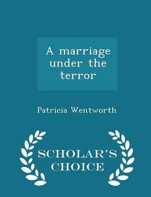A Marriage Under the Terror - Scholar's Choice Edition