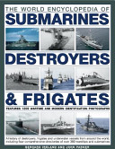 The World Encyclopedia of Submarines, Destroyers and Frigates