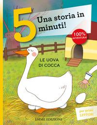 Le uova di Cocca. Una storia in 5 minuti! Ediz. a colori