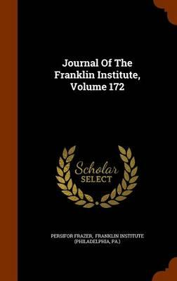 Journal of the Franklin Institute, Volume 172