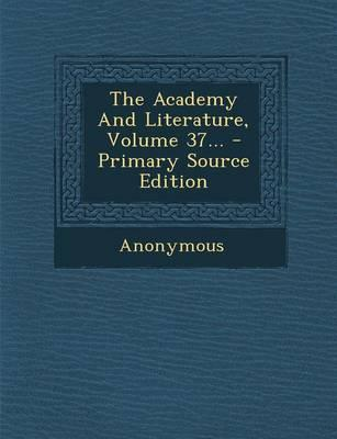 The Academy and Literature, Volume 37... - Primary Source Edition