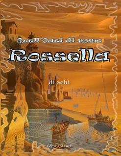 Quell'oasi di nome Rossella