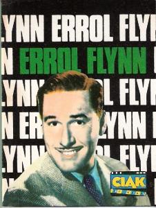 Errol Flynn, la vita, il mito, i film