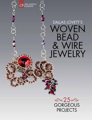 Dallas Lovett's Woven Bead & Wire Jewelry