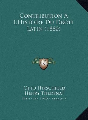 Contribution A L'Histoire Du Droit Latin (1880)