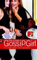 Gossip Girl 06. Ich lebe lieber hier und jetzt