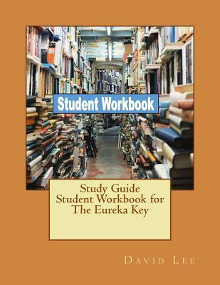 Study Guide Student Workbook for The Eureka Key
