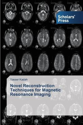 Novel Reconstruction Techniques for Magnetic Resonance Imaging